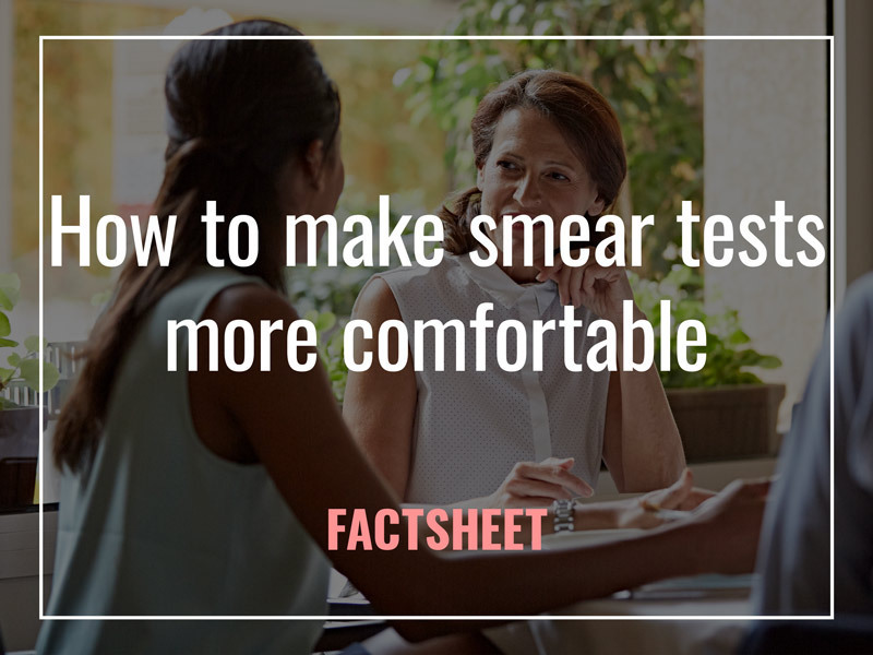 How to make smear tests more comfortable